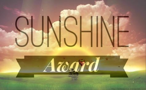 """The whole idea of the Sunshine Award is that you nominate eleven bloggers who put a little sunshine in your day, who are positive, creative, and inspiring."""